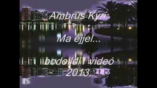 Ambrus Kyri : Ma éjjel /Stanotte sentirai una  canzone / + DALSZÖVEG