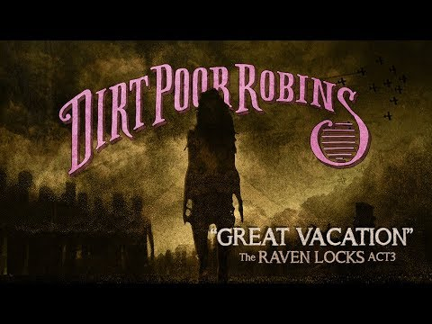 Dirt Poor Robins - Great Vacation (Official Audio And Lyrics Video)