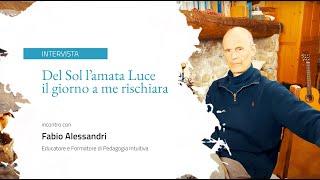 INTERVISTA: Del Sol l'amata Luce il giorno a me rischiara - Fabio Alessandri
