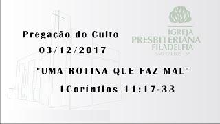 pregação 03/12/2017 (Uma rotina que faz mal)