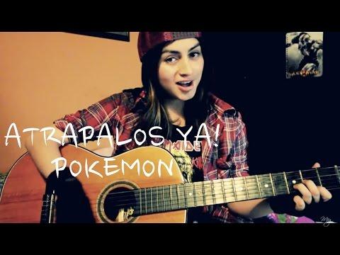 Atrápalos Ya - Pokémon - M.E.G Melisa García Cover