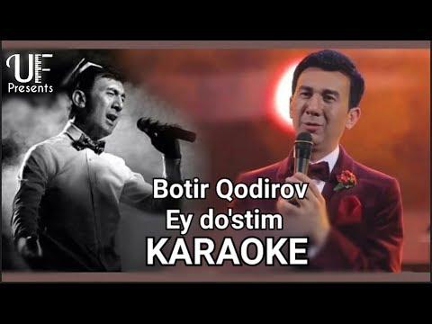 Botir Qodirov - Ey do'stim | Karaoke | Qo'shiq matni va musiqasi