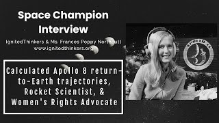 Frances Poppy Northcutt: Rocket Scientist & Women's Rights Advocate -- Worked on Apollo 8!!!