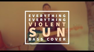 Violent Sun - Everything Everything // Bass Cover