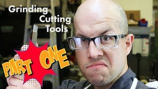 Grinding Cutting Tools - PART 1