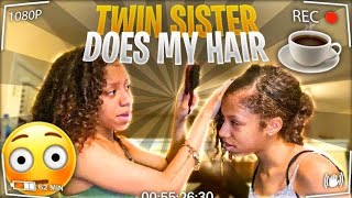 TWIN SISTER DOES MY HAIR Pt3 ( + TEA?!)