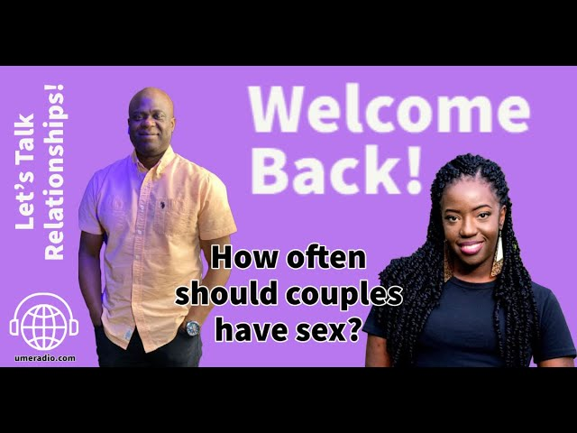 Let's Talk Relationships - How often should couples have sex?