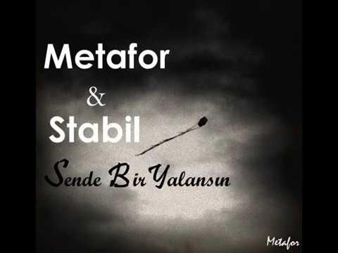 Metafor & Stabil - Sen De Bir Yalansın