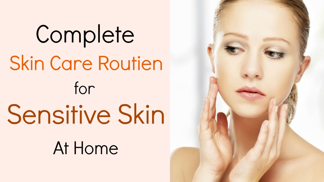 Get Rid of Rashes and Skin Allergies   Skin Care Routine for Sensitive Skin