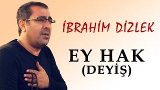 İbrahim Dizlek..Ey Hak (deyış)