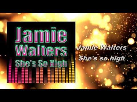 Jamie Walters - She's so high
