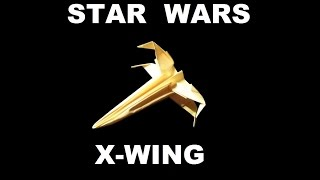 PaperFun Star Wars series: The Origami X-wing fighter Easy Version