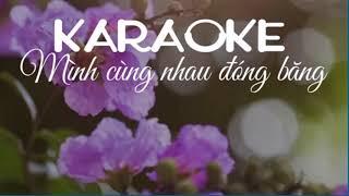 Mình cùng nhau đóng băng guitar karaoke beat