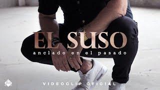 El Suso - Anclado en el pasado (Videoclip Oficial) thumbnail