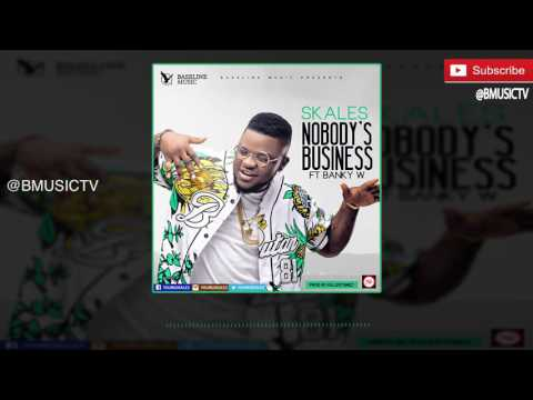 Skales - Nobody's Business Ft. Banky W (OFFICIAL AUDIO 2016)