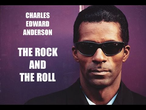 CHARLES EDWARD ANDERSON THE ROCK AND THE ROLL