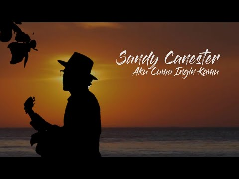 Sandy Canester - Aku Cuma Ingin Kamu [ Official Lyric Video ]
