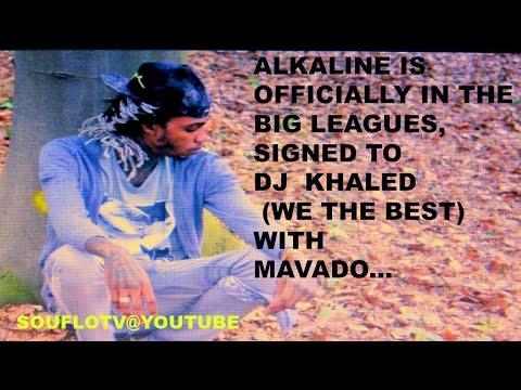 ALKALINE signed to DJ KHALED WE THE BEST ..?? Lets Pretend its True