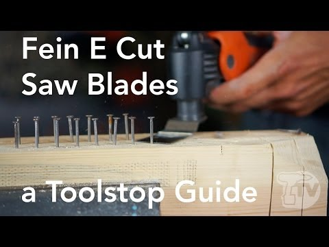 Fein E Cut Blades for Oscillating Tools - a Toolstop Guide