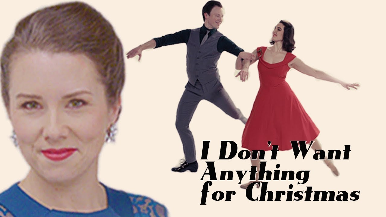 I Dont Want Anything For Christmas Holiday Song Dance Youtube