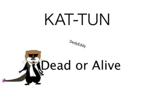 KAT-TUN Dead or Alive(COVER) 歌詞付き