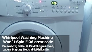Whirlpool Washing Machine Won´t Spin F06 error code fault(http://www.how-to-repair.com/help/whirlpool-washing-machine-wont-spin-f06-error-code-fault/ If your Whirlpool washing machine is not spinning or it is filling ..., 2015-05-05T11:29:55.000Z)