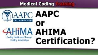 AAPC or AHIMA Certification