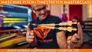 Essential Maschine Pitch Shift+Timestretch Masterclass 2021!
