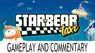 Starbear: Taxi - Gameplay and Commentary - Oculus Go Getters