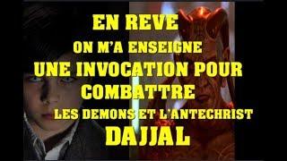 En Rêve on m'a Enseigné une invocation pour combattre les  Demons (et un jeune homme ???)