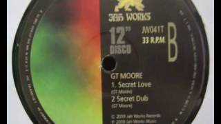 GT Moore - Secret Love + Dub (Jah Works)