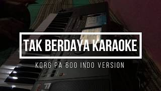 Video Tak Berdaya Karaoke KORG PA 600 full lirik download MP3, 3GP, MP4, WEBM, AVI, FLV Oktober 2018