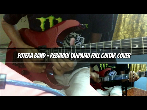 Putera Band - Rebahku Tanpamu (Full Guitar Cover + Solo) by Soleyhanz