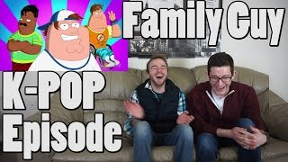 Family Guy Kpop Episode Reaction
