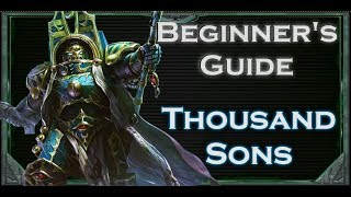 Beginners Guide To Warhammer 40k Tabletop Thousand Sons