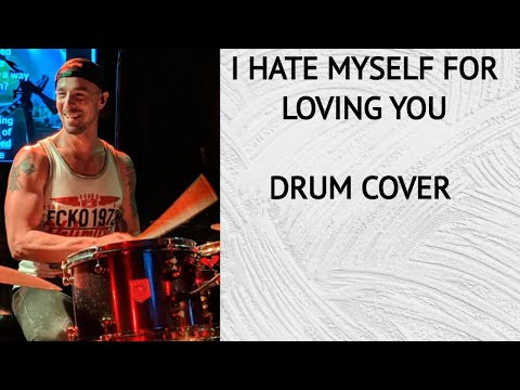 I Hate Myself for Loving You drum cover by Joan...