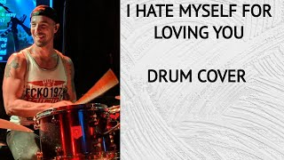 I Hate Myself for Loving You drum cover by Joan Jett, performed by Brad Berry