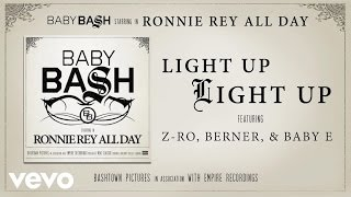 Baby Bash - Light Up Light Up (Audio) ft. Z-Ro, Berner, Baby E