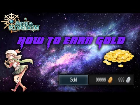 Aura Kingdom - 6 ADVANCED And FAST Ways To Earn Gold (MLG)