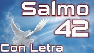 Salmo 42 - Mi alma tiene sed de Dios (Con Letra) HD.
