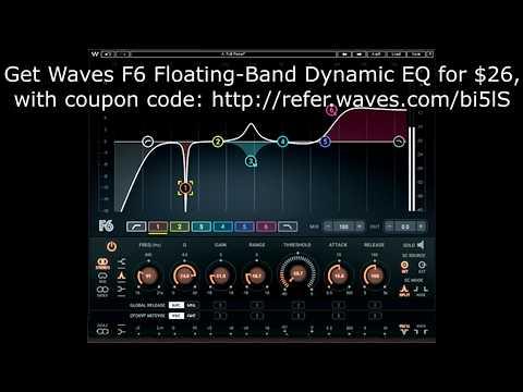 Get Waves F6 Floating-Band Dynamic EQ for $26, coupon code: http://refer.waves.com/bi5lS
