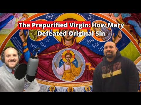 The Prepurified Virgin: How Mary Defeated Original Sin (S2 E27)