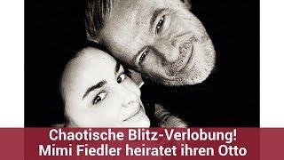 Chaotische Blitz-Verlobung! Mimi Fiedler heiratet ihren Otto | CELEBRITIES und GOSSIP