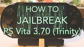 How to Jailbreak PS Vita 3.70 with Trinity