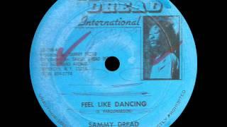 Sammy Dread - Feel Like Dancing + Dub 1 & 2 (SAMMY DREAD INTERNATIONAL)
