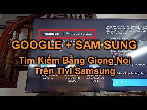 Hướng Dẫn Bạn Cài Đặt Google Assistant (Cài Đặt Tìm Kiếm Bằng Giọng Nói) Trên Smart Tivi Sam Sung