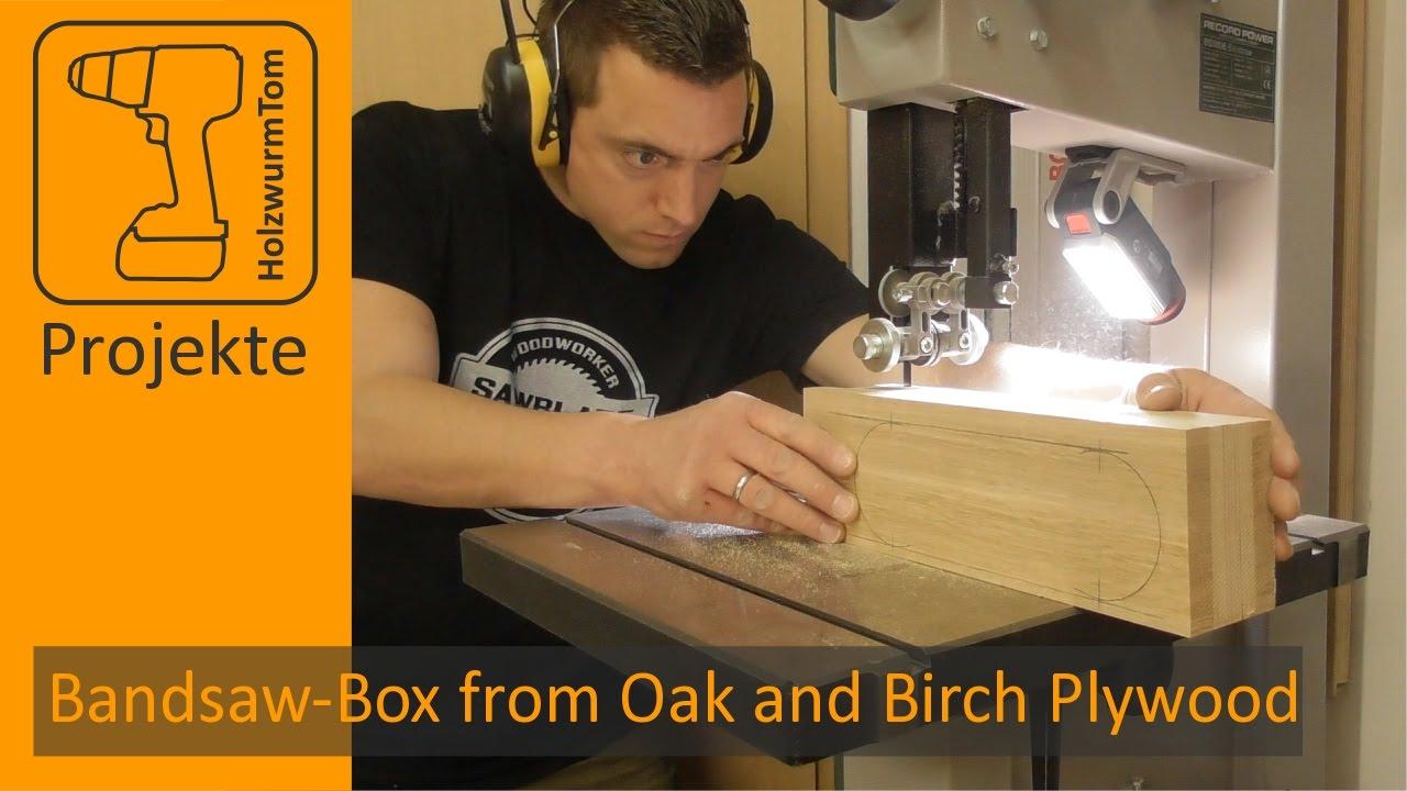 Birch Bandsaw Box ~ Ein schönes kästchen mit der bandsäge bauen bandsaw box