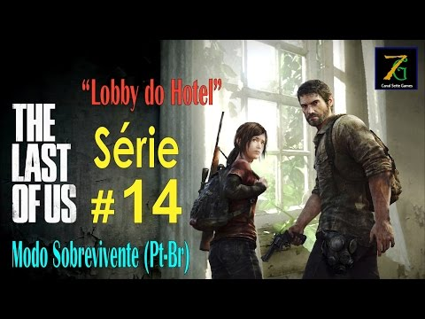 The Last of Us - Série #14 - ''Lobby do Hotel'' - Modo Sobre