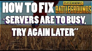 servers are too busy pubg fix