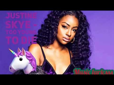 Justine skye - too young to die (Lyrics)